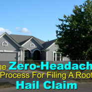 The Zero-Headache Process For Filing a Roof Hail Claim