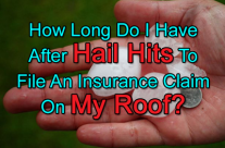 How Long Do I Have After Hail Hits To File An Insurance Claim?