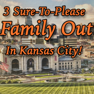 3 Free Sure-To-Please Family Outings In Kansas City