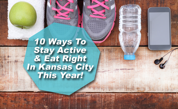 10 Ways To Stay Active And Eat Right In Kansas City