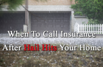 Do I Need To Call Insurance Right After Hail Hits My Roof?