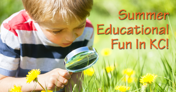 School's Out! Check Out These Fun Educational Summer Activities In Kansas City!